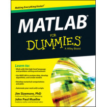 MATLAB For Dummies by Jim Sizemore, 9781118820100