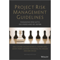 Project Risk Management Guidelines: Managing Risk with ISO 31000 and IEC 62198 by Dale F. Cooper, 9781118820315