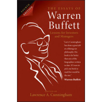 The Essays of Warren Buffett: Lessons for Investors and Managers by Lawrence A. Cunningham, 9781118821152