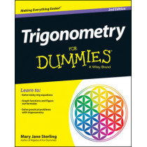 Trigonometry For Dummies by Mary Jane Sterling, 9781118827413
