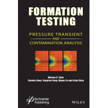 Formation Testing: Pressure Transient and Contamination Analysis by Wilson C. Chin, 9781118831137