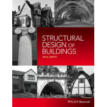 Structural Design of Buildings by Paul Smith, 9781118839416