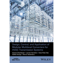 Design, Control, and Application of Modular Multilevel Converters for HVDC Transmission Systems by Kamran Sharifabadi, 9781118851562