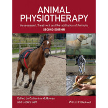 Animal Physiotherapy: Assessment, Treatment and Rehabilitation of Animals by Lesley Goff, 9781118852323