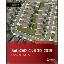 AutoCAD Civil 3D 2015 Essentials: Autodesk Official Press by Eric Chappell, 9781118871027