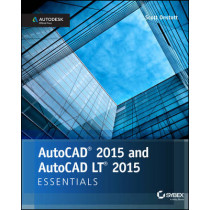 AutoCAD 2015 and AutoCAD LT 2015 Essentials: Autodesk Official Press by Scott Onstott, 9781118871249