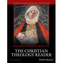 The Christian Theology Reader by Alister E. McGrath, 9781118874387