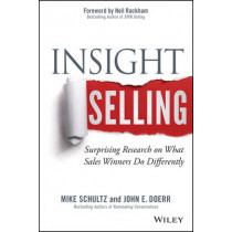 Insight Selling: Surprising Research on What Sales Winners Do Differently by Mike Schultz, 9781118875353