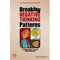 Breaking Negative Thinking Patterns: A Schema Therapy Self-Help and Support Book by Gitta Jacob, 9781118877715