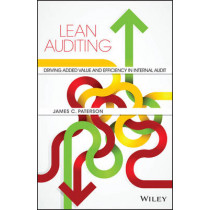 Lean Auditing: Driving Added Value and Efficiency in Internal Audit by James Paterson, 9781118896884