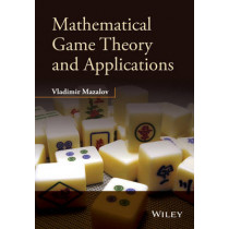 Mathematical Game Theory and Applications by Vladimir Mazalov, 9781118899625