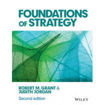Foundations of Strategy by Robert M. Grant, 9781118914700