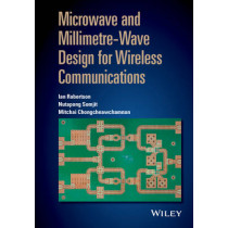 Microwave and Millimetre-Wave Design for Wireless Communications by Ian Robertson, 9781118917213