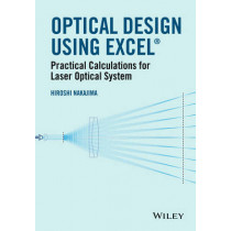 Optical Design Using Excel: Practical Calculations for Laser Optical Systems by Hiroshi Nakajima, 9781118939123