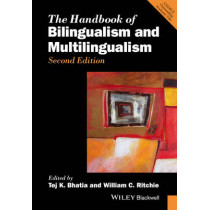 The Handbook of Bilingualism and Multilingualism by Tej K. Bhatia, 9781118941270