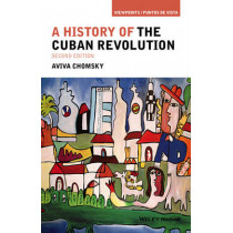 A History of the Cuban Revolution by Aviva Chomsky, 9781118942284