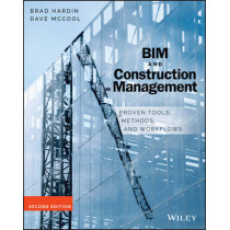BIM and Construction Management: Proven Tools, Methods, and Workflows by Brad Hardin, 9781118942765
