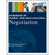 Handbook of Global and Multicultural Negotiation by Christopher W. Moore, 9781118945827