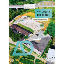 Designing the Rural: A Global Countryside in Flux by Joshua Bolchover, 9781118951057