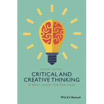 Critical and Creative Thinking: A Brief Guide for Teachers by Robert J. DiYanni, 9781118955376