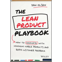 The Lean Product Playbook: How to Innovate with Minimum Viable Products and Rapid Customer Feedback by Dan Olsen, 9781118960875