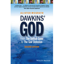 Dawkins' God: From The Selfish Gene to The God Delusion by Alister E. McGrath, 9781118964781