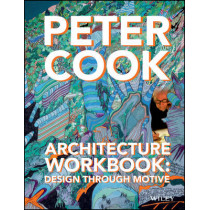 Architecture Workbook: Design through Motive by Peter Cook, 9781118965191