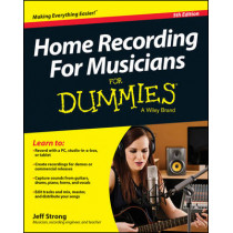 Home Recording For Musicians For Dummies by Jeff Strong, 9781118968017