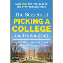 The Secrets of Picking a College (and Getting In!) by Lynn F. Jacobs, 9781118974636
