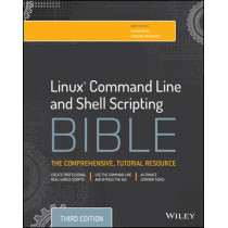 Linux Command Line and Shell Scripting Bible by Richard Blum, 9781118983843