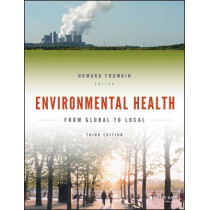 Environmental Health: From Global to Local by Howard Frumkin, 9781118984765