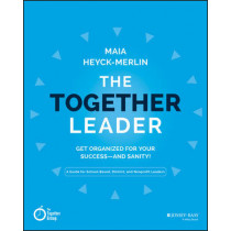 The Together Leader: Get Organized for Your Success - and Sanity! by Maia Heyck-Merlin, 9781118987520