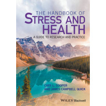 The Handbook of Stress and Health: A Guide to Research and Practice by James Campbell Quick, 9781118993774