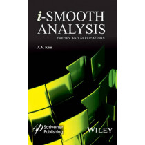 i-Smooth Analysis: Theory and Applications by A. V. Kim, 9781118998366