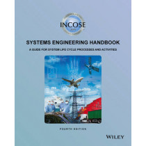 INCOSE Systems Engineering Handbook: A Guide for System Life Cycle Processes and Activities by INCOSE, 9781118999400