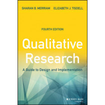 Qualitative Research: A Guide to Design and Implementation by Sharan B. Merriam, 9781119003618