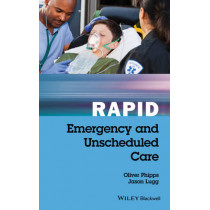 Rapid Emergency and Unscheduled Care by Oliver Phipps, 9781119035855