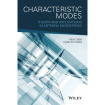 Characteristic Modes: Theory and Applications in Antenna Engineering by Chen Yikai, 9781119038429