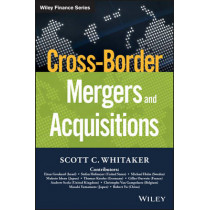 Cross-Border Mergers and Acquisitions by Scott C. Whitaker, 9781119042235