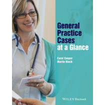 General Practice Cases at a Glance by Martin Block, 9781119043782