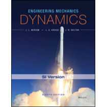 Engineering Mechanics: Dynamics by James L. Meriam, 9781119044819