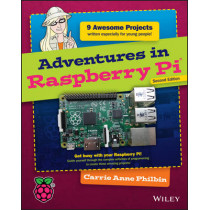 Adventures in Raspberry Pi by Carrie Anne Philbin, 9781119046028
