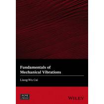 Fundamentals of Mechanical Vibrations by Liang-Wu Cai, 9781119050124