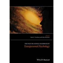 The Wiley-Blackwell Handbook of Transpersonal Psychology by Harris L. Friedman, 9781119050292