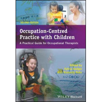 Occupation-Centred Practice with Children: A Practical Guide for Occupational Therapists by Sylvia Rodger, 9781119057628