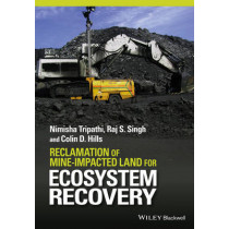 Reclamation of Mine-impacted Land for Ecosystem Recovery by Nimisha Tripathi, 9781119057901