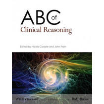 ABC of Clinical Reasoning by Nicola Cooper, 9781119059080