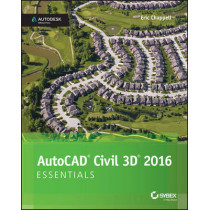 AutoCAD Civil 3D 2016 Essentials: Autodesk Official Press by Eric Chappell, 9781119059592
