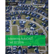 Mastering AutoCAD Civil 3D 2016: Autodesk Official Press by Cyndy Davenport, 9781119059745