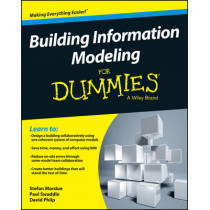 Building Information Modeling For Dummies by Stefan Mordue, 9781119060055